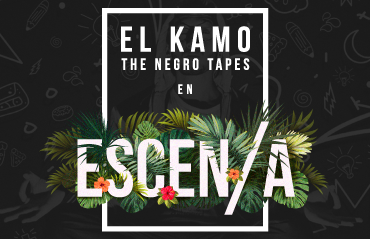 El kamo/The negro tapes en Escen/a
