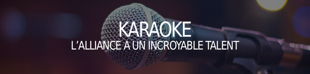 KARAOKE : L'Alliance a un incroyable talent #2