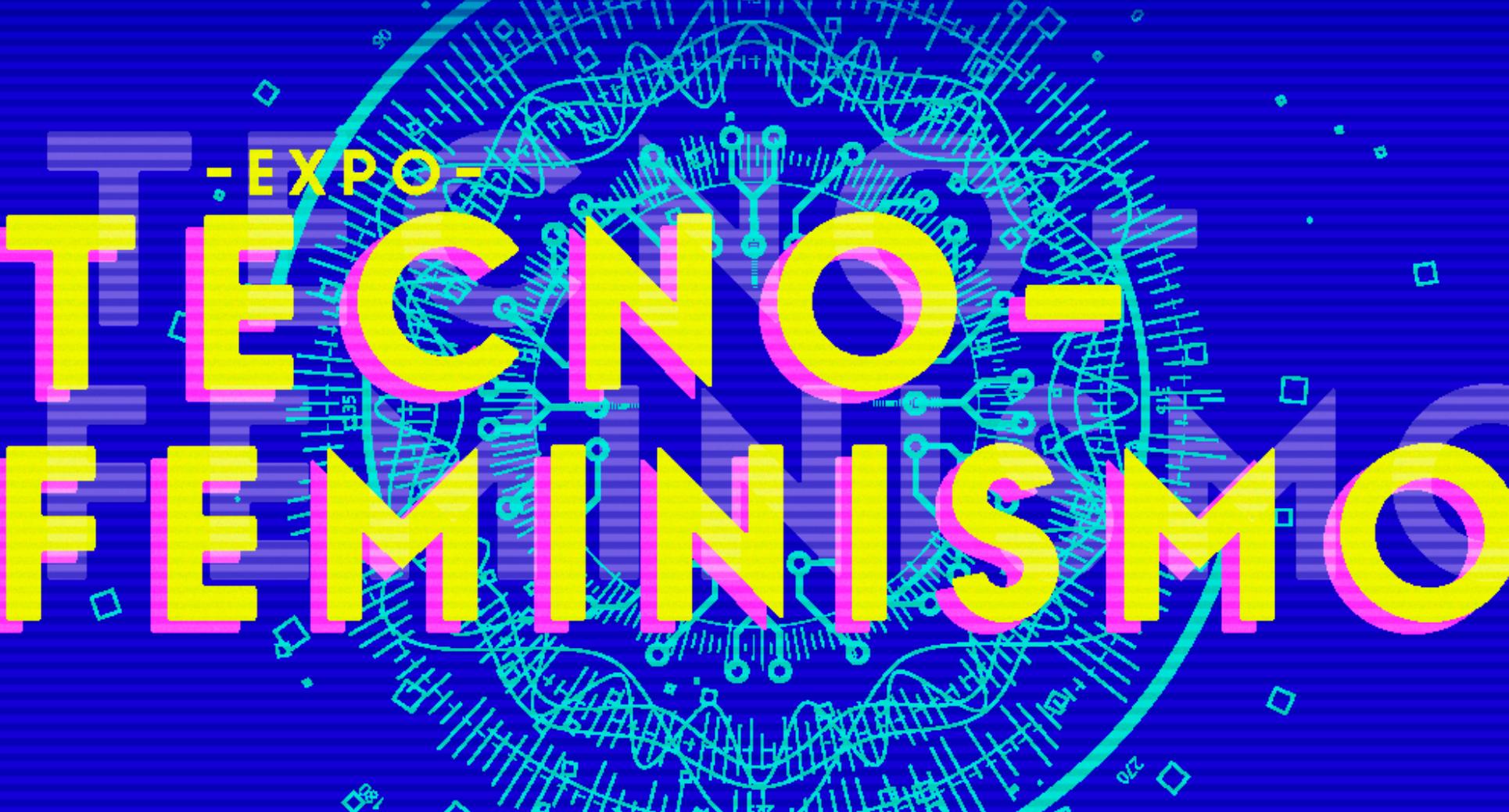 Exposición Tecnofeminismo