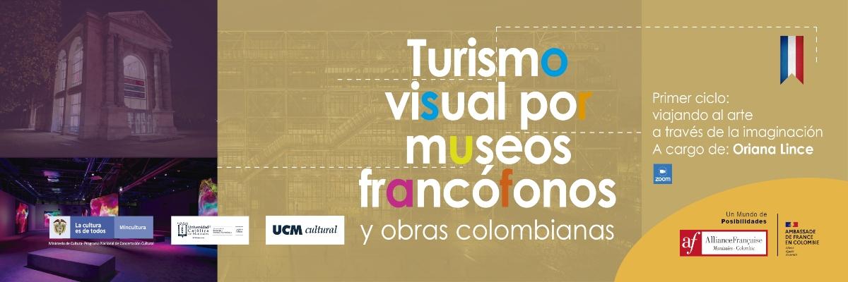 Turismo visual por museos francófonos y obras colombianas